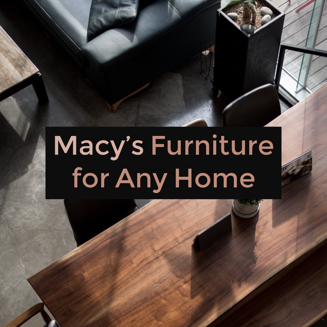 Examples Of Macy S Furniture I Bought To Re Energize My Home